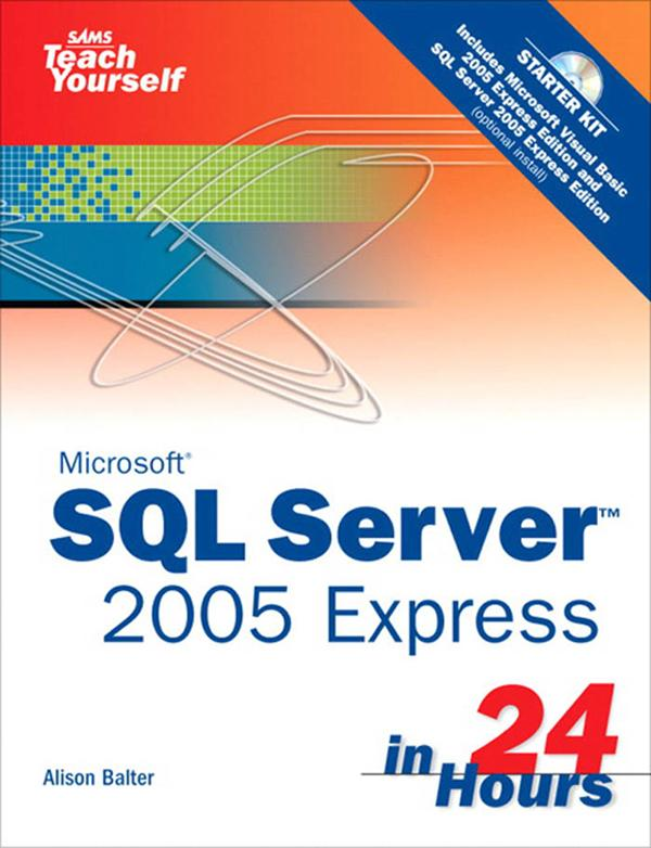 Sams Teach Yourself SQL Server 2005 Express in ...