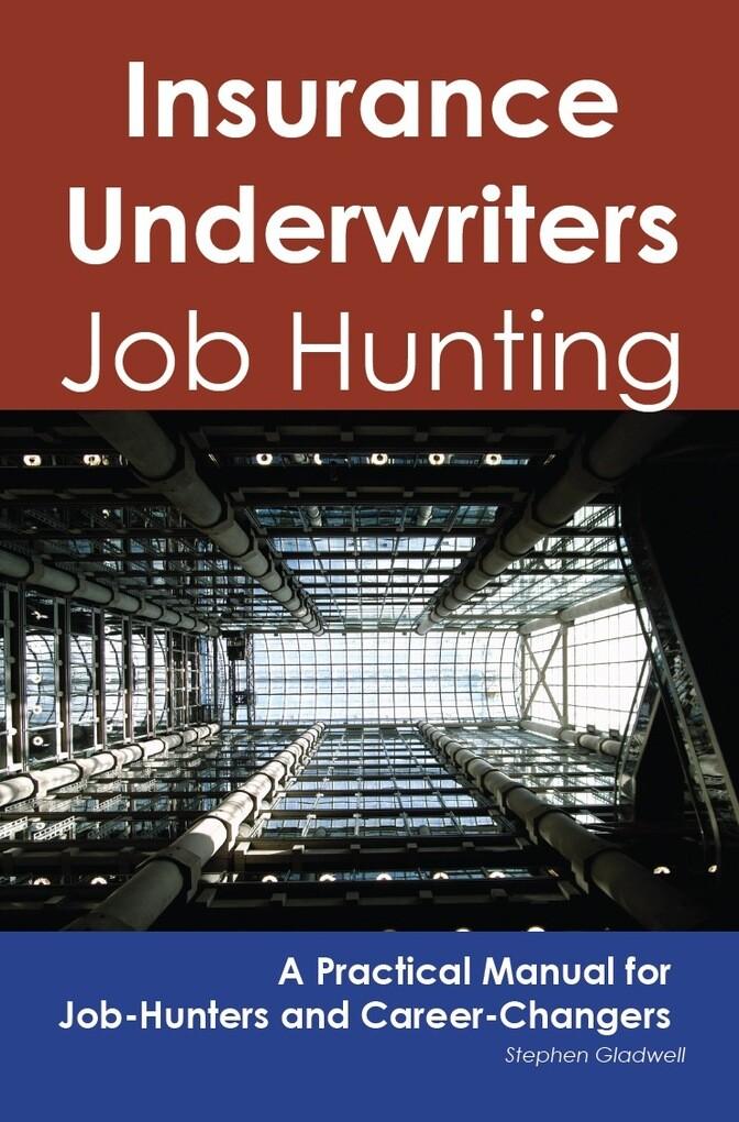 Insurance Underwriters: Job Hunting - A Practic...