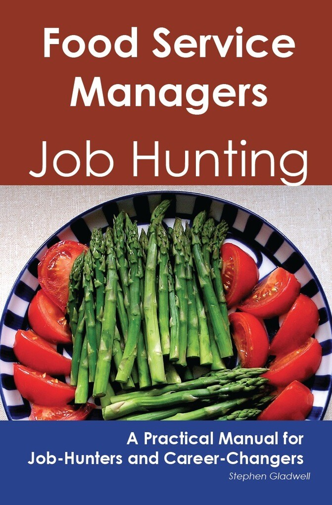 Food Service Managers: Job Hunting - A Practica...