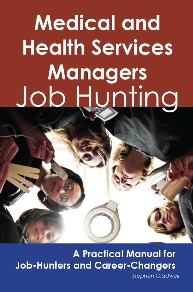 Medical and Health Services Managers: Job Hunti...