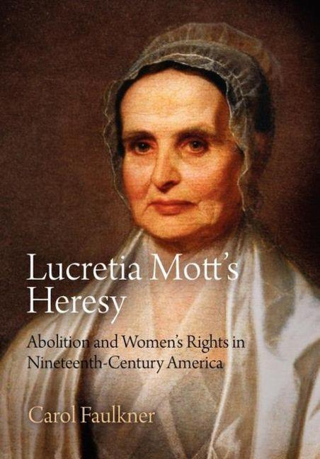 Lucretia Mott´s Heresy als eBook Download von C...