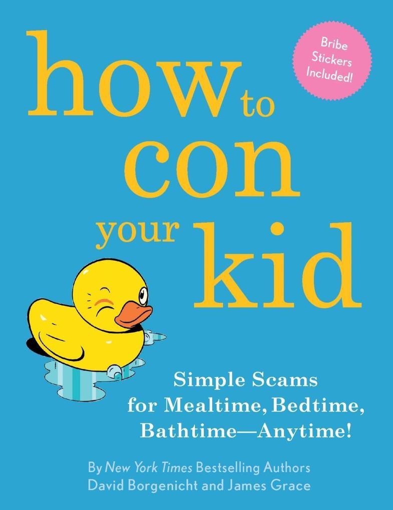How to Con Your Kid als eBook Download von Davi...