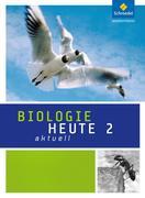 Biologie heute aktuell 2. Schülerband. Realschule. Nordrhein-Westfalen