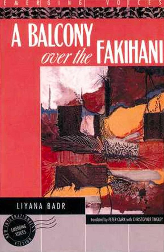 A Balcony Over the Fakihani: Three Novellas als Taschenbuch