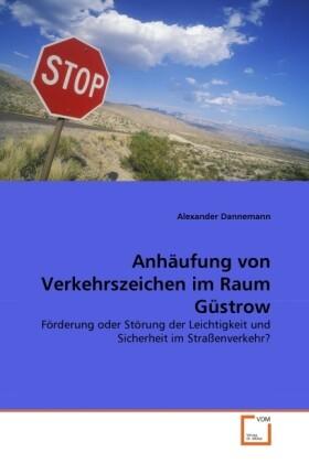 Anhäufung von Verkehrszeichen im Raum Güstrow a...