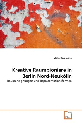 Kreative Raumpioniere in Berlin Nord-Neukölln a...