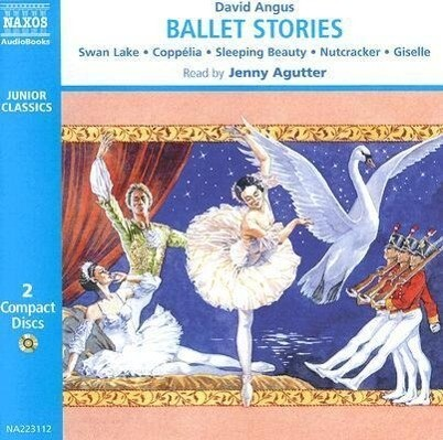 Ballet Stories: Cappelia, Giselle, Sleeping Beauty, the Nutcracker, Swann Lake als Hörbuch