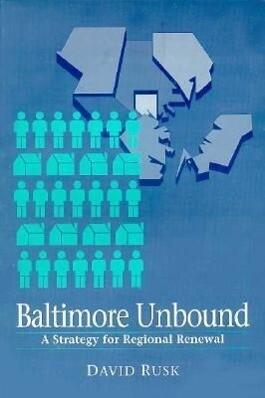 Baltimore Unbound: A Strategy for Regional Renewal als Taschenbuch