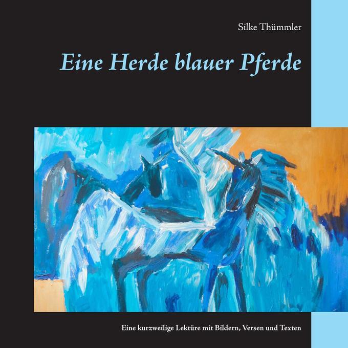 Eine Herde blauer Pferde als Buch von Silke Thü...