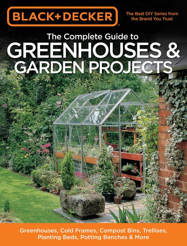 Black & Decker The Complete Guide to Greenhouse...