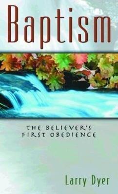 Baptism: The Believer's First Obedience als Taschenbuch