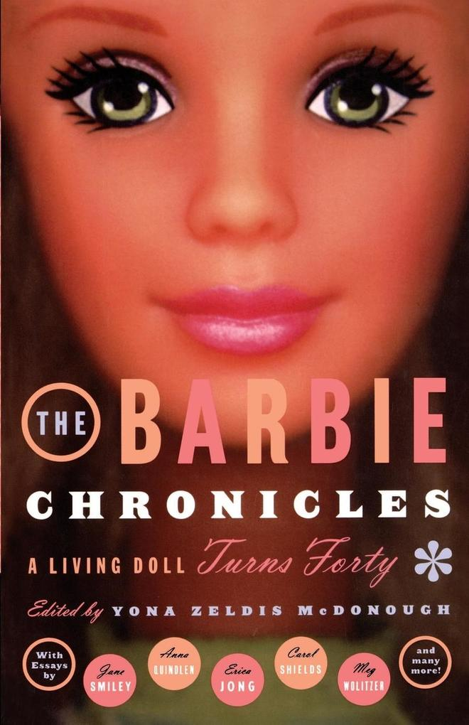 The Barbie Chronicles: A Living Doll Turns Forty als Taschenbuch