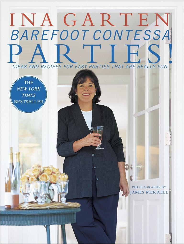 Barefoot Contessa Parties!: Ideas and Recipes for Easy Parties That Are Really Fun als Buch