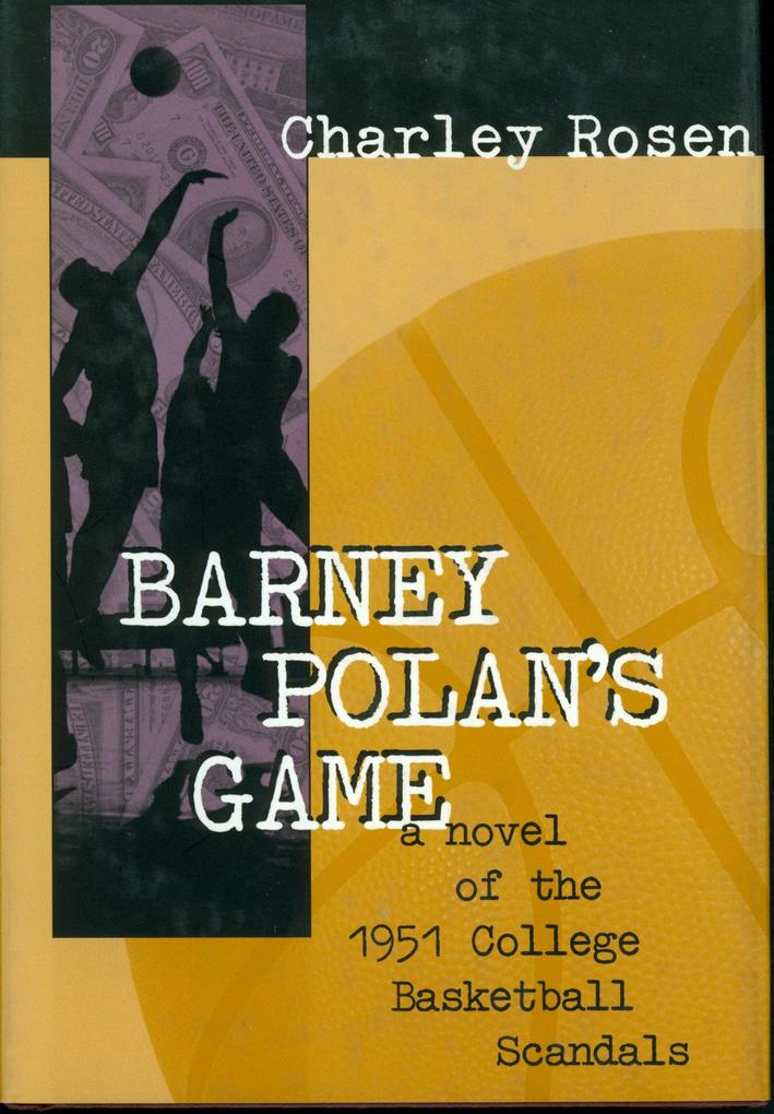 Barney Polan's Game: A Novel of the 1951 College Basketball Scandals als Buch (gebunden)