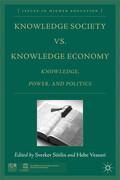 Knowledge Society vs. Knowledge Economy: Knowledge, Power, and Politics