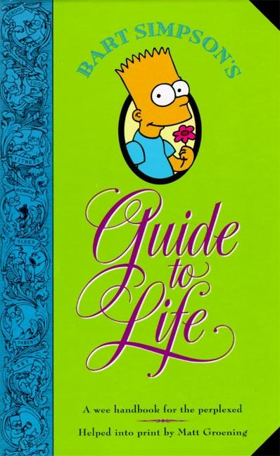 Bart Simpson's Guide to Life: A Wee Handbook for the Perplexed als Buch