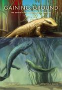 Gaining Ground: The Origin and Evolution of Tetrapods