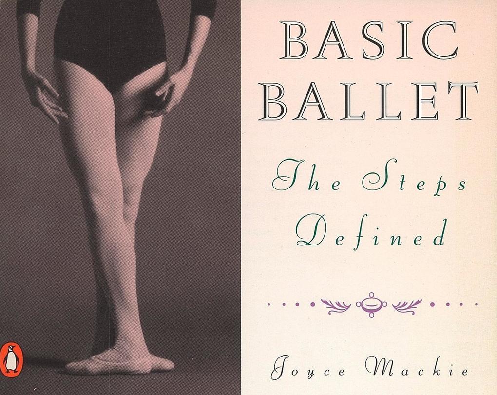 Basic Ballet: The Steps Defined als Taschenbuch