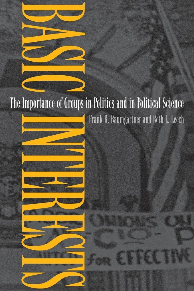 Basic Interests: The Importance of Groups in Politics and in Political Science als Taschenbuch