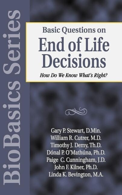 Basic Questions on End of Life Decisions: How Do We Know What Is Right? als Taschenbuch