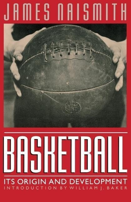 Basketball: Its Origin and Development als Taschenbuch