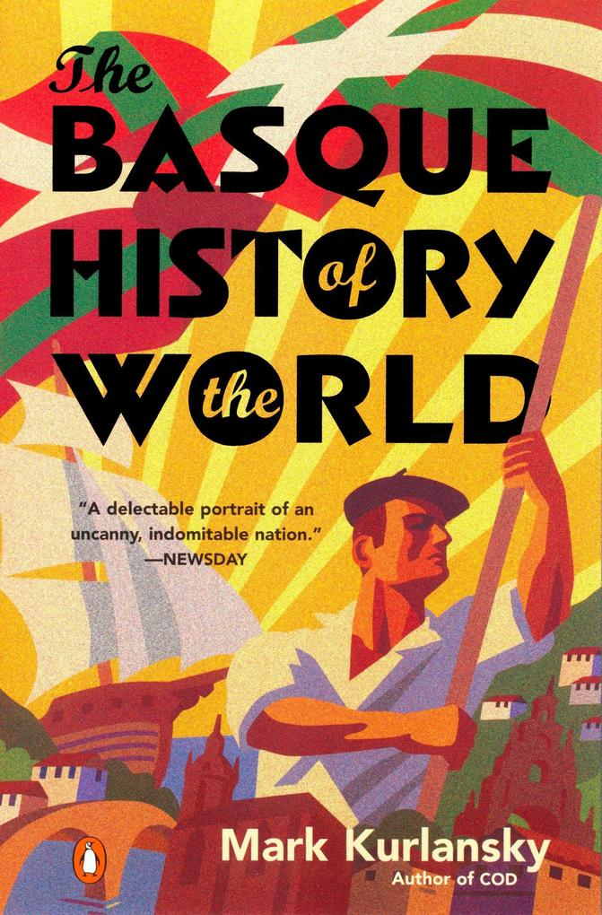 The Basque History of the World: The Story of a Nation als Taschenbuch