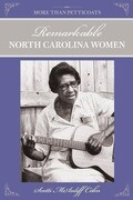 More Than Petticoats: Remarkable North Carolina Women