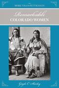 More Than Petticoats: Remarkable Colorado Women