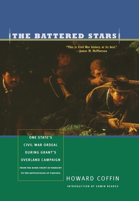The Battered Stars: One State's Civil War Ordeal During Grant's Overland Campaign: From the Home Front in Vermont to the Battlefields of V als Buch