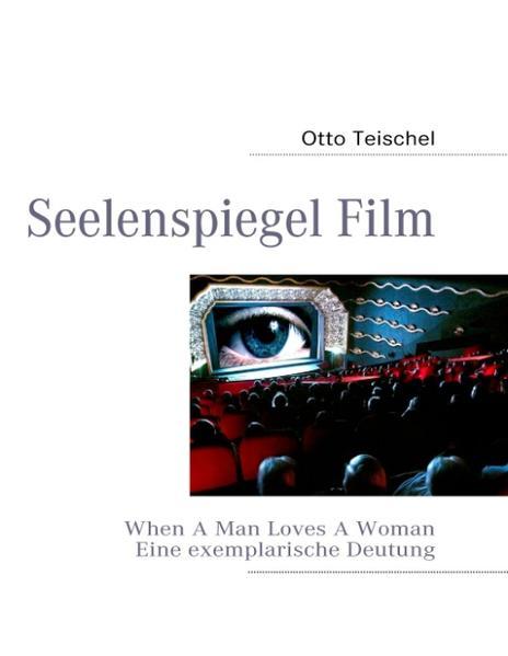 Seelenspiegel Film als Buch von Otto Teischel