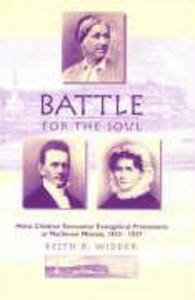 Battle for the Soul: Metis Children Encounter Evangelical Protestants at Mackinaw Mission, 1823-1837 als Taschenbuch