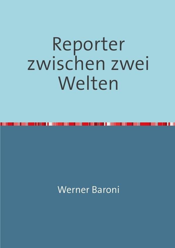 Reporter zwischen zwei Welten als Buch (kartoniert)