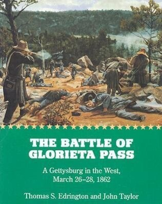 The Battle of Glorieta Pass: A Gettysburg in the West, March 26-28, 1862 als Taschenbuch