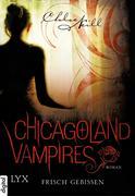 Chicagoland Vampires 01. Frisch gebissen