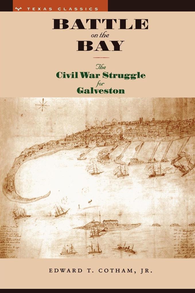 Battle on the Bay: The Civil War Struggle for Galveston als Taschenbuch