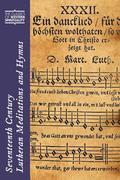 Seventeenth-Century Lutheran Meditations and Hymns