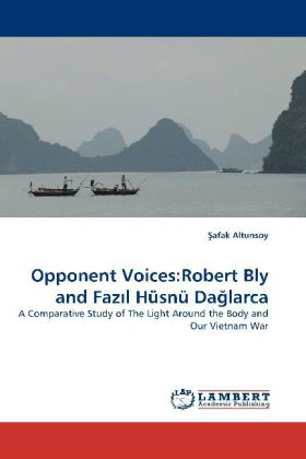 Opponent Voices:Robert Bly and Fazil Hüsnü Dagl...