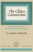 China Connection: U.S. Policy and the People's Republic of China