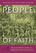 People of Faith: Slavery and African Catholics in Eighteenth-Century Rio de Janeiro