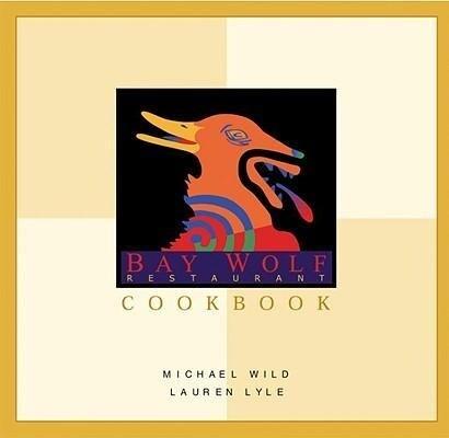 The Bay Wolf Restaurant Cookbook als Buch