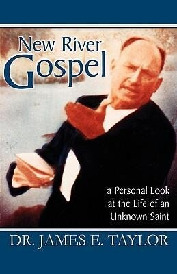 New River Gospel: A Personal Look at the Life of an Unknown Saint als Taschenbuch