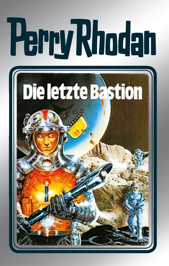 Perry Rhodan 32: Die letzte Bastion (Silberband) als eBook
