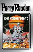 Perry Rhodan 6: Der Robotregent (Silberband)