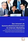 Das Intranet als Kommunikationsinstrument im internen Marketing