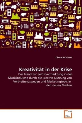 Kreativität in der Krise als Buch von Diana Brü...