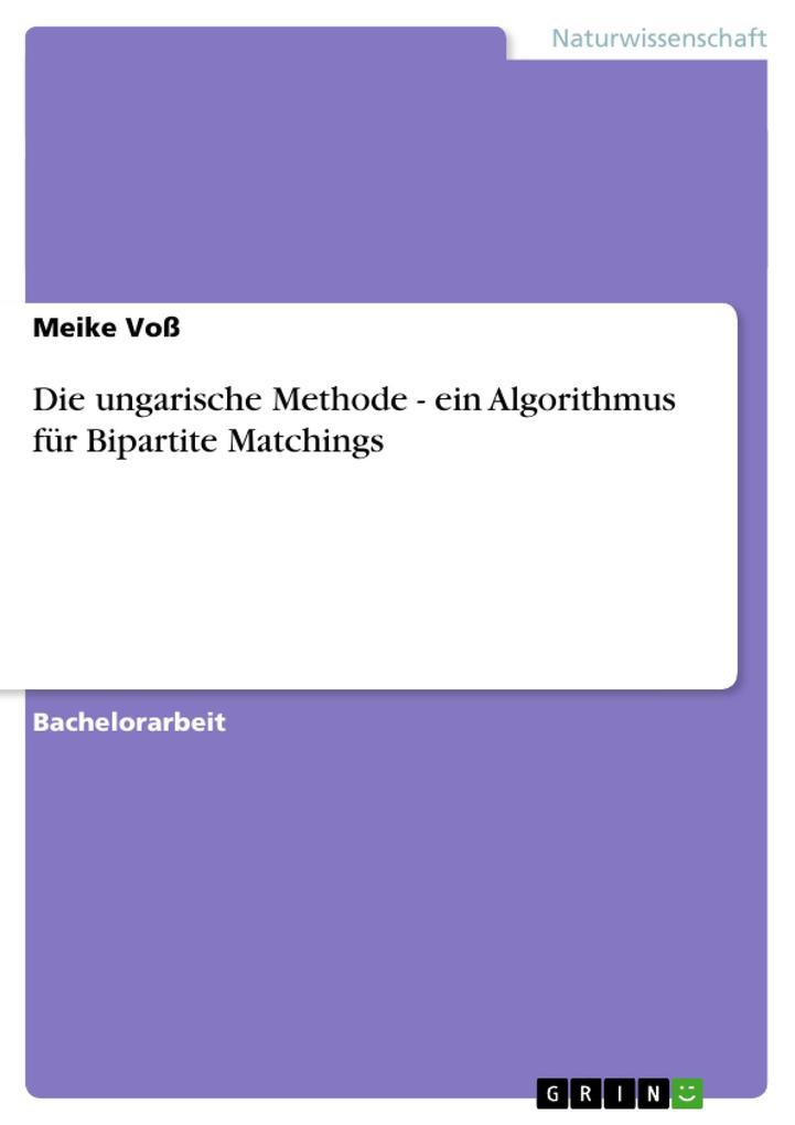 Die ungarische Methode - ein Algorithmus für Bi...