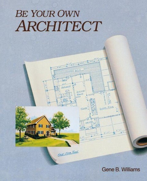 Be Your Own Architect als Taschenbuch