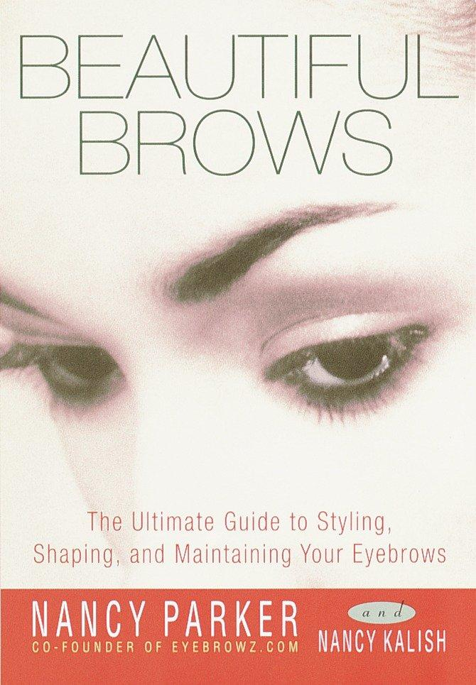 Beautiful Brows: The Ultimate Guide to Styling, Shaping, and Maintaining Your Eyebrows als Taschenbuch