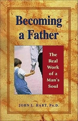 Becoming a Father: The Real Work of a Man's Soul als Taschenbuch