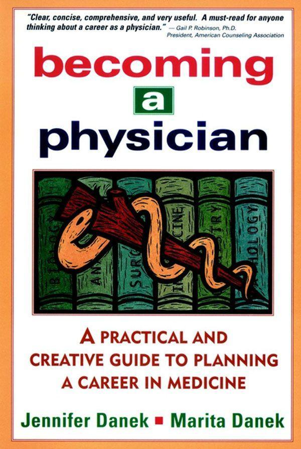 Becoming a Physician: A Practical and Creative Guide to Planning a Career in Medicine als Taschenbuch